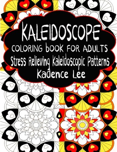 [Kaleidoscope Coloring Book For Adults: Stress Relieving Kaleidoscopic Patterns] (Kaleidoscopic Design Coloring Book)