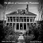 The Ghosts of Summerville Plantation | Drac Von Stoller