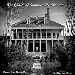 The Ghosts of Summerville Plantation Audiobook