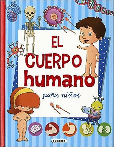 El Cuerpo Humano Para Niños por Susaeta Ediciones S A epub