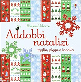 Addobbi Natalizi Amazon.Addobbi Natalizi Taglia Piega E Incolla 9781409561552 Amazon Com Books