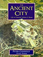 The Ancient City: Life In Classical Athens &