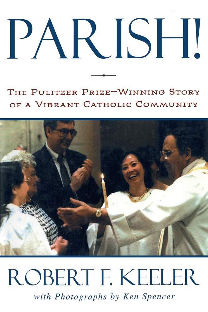 Read Online Parish!: The Pulitzer Prize-Winning Story of One Vibrant Catholic Community ebook