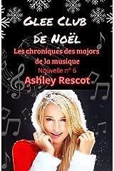 Glee Club de Noël: Les chroniques des majors de la musique, Nouvelle n° 6 (French Edition) Kindle Edition
