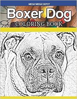 Amazon.com: Boxer Dog Coloring Book (9781546606543): Mega Media ...