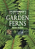 The Plantfinder's Guide to Garden Ferns (Plantfinder's Guide Series)