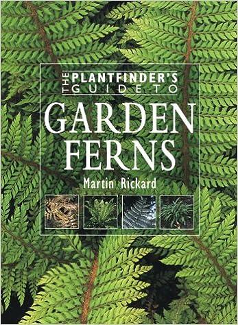 Garden Ferns (Plantfinderu0027s Guides Series): Martin Rickard: 9780881924763:  Amazon.com: Books