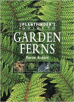 Garden Ferns (Plantfinderu0027s Guides Series) [Illustrated]