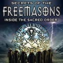 Secrets of the Freemasons: Inside the Sacred Order Radio/TV Program by Philip Gardiner Narrated by Philip Gardiner, OH Krill, Paul Hughes