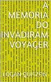 A Memoria do Invadiram Voyager (Portuguese Edition)