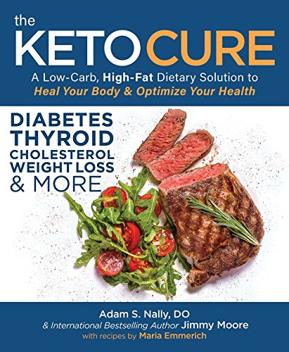 The Keto Cure: A Low Carb High Fat Dietary Solution to Heal Your Body and Optimize Your Health cover
