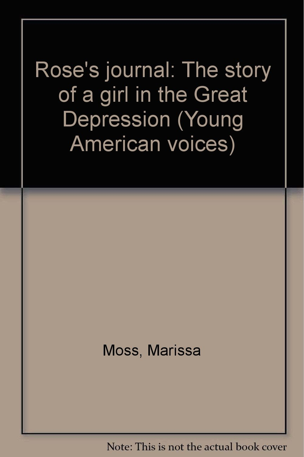 Read Online Rose's journal: The story of a girl in the Great Depression (Young American voices) pdf epub