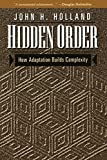 Hidden Order: How Adaptation Builds Complexity (Helix Books)