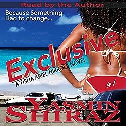 Exclusive: A Tisha Ariel Nikkole Novel, Book 1