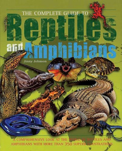 The Complete Guide to Reptiles and Amphibians (Complete Guide To... (New Burlington Book)) PDF