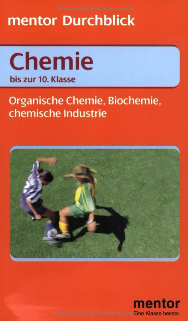 Chemie, Organische Chemie, Biochemie,chemische Industrie  6.-10. Klasse