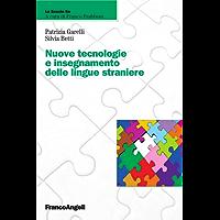Nuove tecnologie e insegnamento delle lingue straniere (La scuola se Vol. 23)