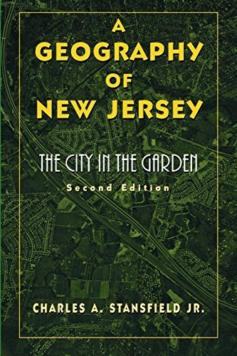 A Geography of New Jersey: The City in the Garden, Second Edition by Charles A. Stansfield - Nj City Garden Mall