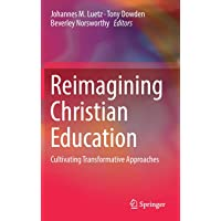 Reimagining Christian Education: Cultivating Transformative Approaches