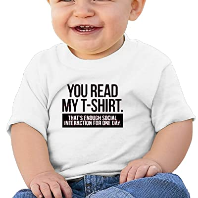 Oswjswj Baby You Read My Shirt Thats Enough Social Interaction For One Day Unisex Infants Crew