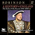 A History of England, Volume 2: The Tudors and the Stuarts: 1485 - 1688 Audiobook by Cyril Robinson Narrated by Charlton Griffin
