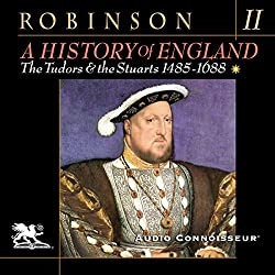 A History of England, Volume 2: The Tudors and the Stuarts: 1485 - 1688
