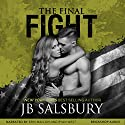 The Final Fight: Fighting Series, Book 8 Audiobook by JB Salsbury Narrated by Erin Mallon, Ryan West