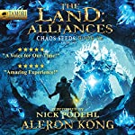 The Land: Alliances: A LitRPG Saga: Chaos Seeds, Book 3 | Aleron Kong
