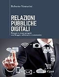 Relazioni pubbliche digitali: Pensare e creare progetti con blogger, influencer, community
