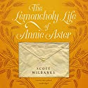 The Lemoncholy Life of Annie Aster Audiobook by Scott Wilbanks Narrated by Tavia Gilbert