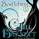 Bewitching Audiobook by Jill Barnett Narrated by Anne Johnstonbrown