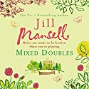 Mixed Doubles Audiobook by Jill Mansell Narrated by Julia Franklin
