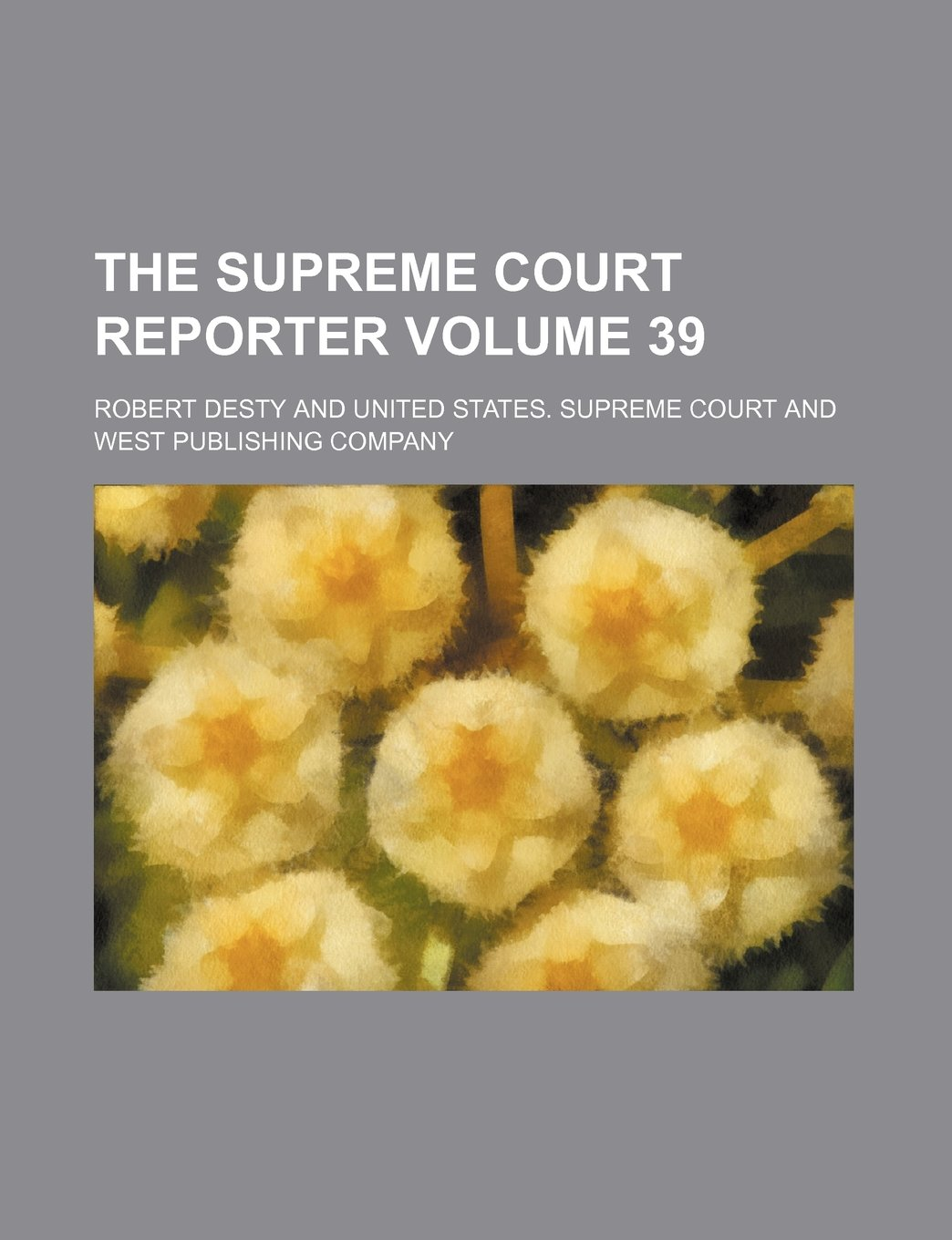 The Supreme Court reporter Volume 39 PDF