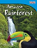 Teacher Created Materials - TIME For Kids Informational Text: Amazon Rainforest - Grade 3 - Guided Reading Level O (Time for Kids Nonfiction Readers: Level 3.5)