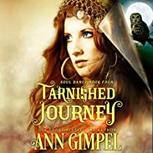 Tarnished Journey: Historical Paranormal Romance: Soul Dance, Book 4 Audiobook by Ann Gimpel Narrated by Gregory Salinas