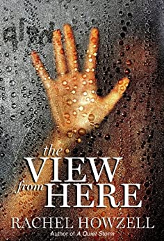 The View from Here by [Howzell, Rachel]