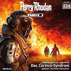 Das Cortico-Syndrom (Perry Rhodan NEO 134) Hörbuch
