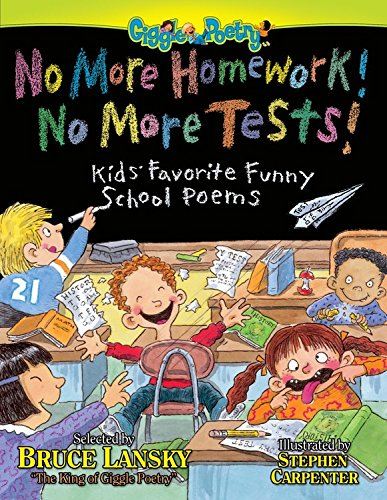 (No More Homework! No More Tests!: Kids' Favorite Funny School Poems (Giggle Poetry) )
