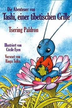 Die Abenteuer von Tashi, einer tibetischen Grille (German Edition) by [Paldron, Tsering]