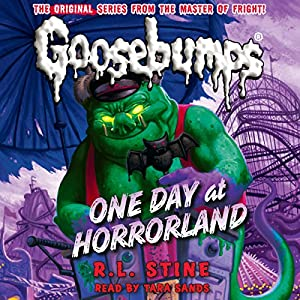 Classic Goosebumps: One Day at Horrorland Audiobook