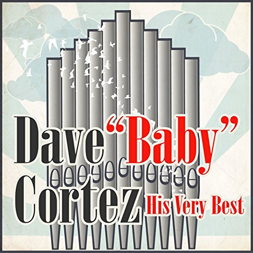 Dave 'Baby' Cortez - The Happy Organ