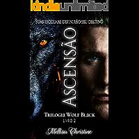 Ascensão: Trilogia Wolf Black