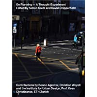 On Planning - A Thought Experiment: Edited by David Chipperfield / Simon Kretz