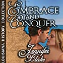 Embrace and Conquer Audiobook by Jennifer Blake Narrated by Suzie Venable