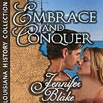 Embrace and Conquer | Jennifer Blake