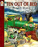 Ten Out of Bed, Penny Dale, 1564028348