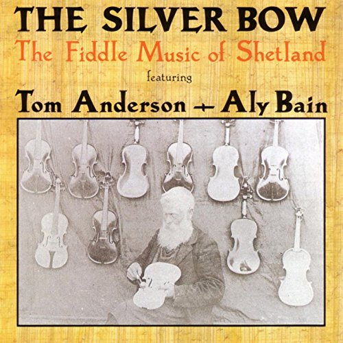The Silver Bow: The Fiddle Music of Shetland by Topic Records