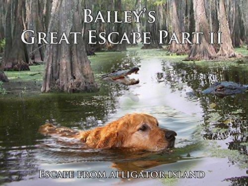Baileys Great Escape Part II (Escape from Alligator Island)