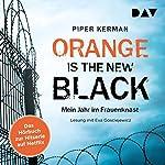 Orange Is the New Black: Mein Jahr im Frauenknast | Piper Kerman