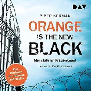 Orange Is the New Black: Mein Jahr im Frauenknast Hörbuch